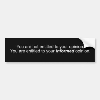 Entitled Opinion Bumper Sticker