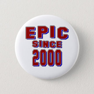 Epic since 2000 6 cm round badge