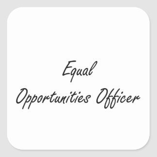 Equal Opportunities Officer Artistic Job Design Square Sticker