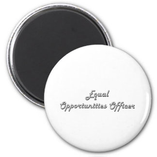 Equal Opportunities Officer Classic Job Design 2 Inch Round Magnet