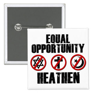 Equal Opportunity Heathen 15 Cm Square Badge