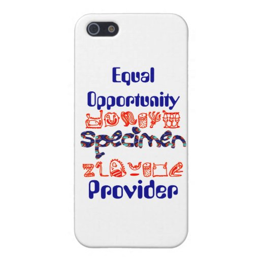 Equal Opportunity Specimen Provider iPhone 5 Cover