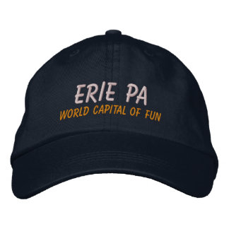 Erie Pa, World Capital of Fun! Embroidered Hat