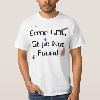 Error 404, Style Not Found Tee
