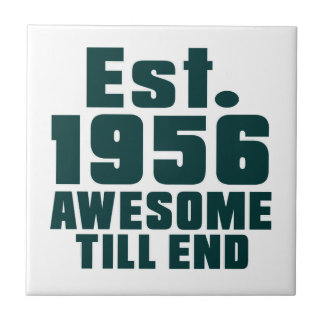 Est. 1956 awesome till end small square tile