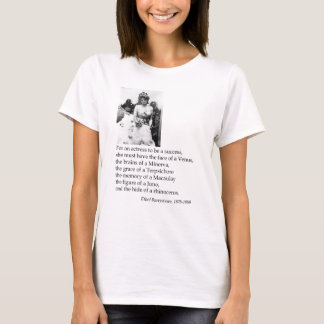 Ethel Barrymore on acting T-Shirt