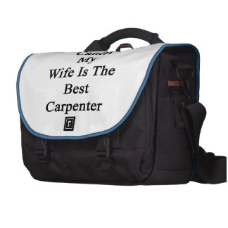 Even With Cancer My Wife Is The Best Carpenter Laptop Messenger Bag