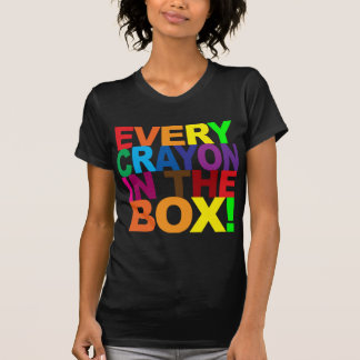 Every Crayon In the Box Tshirts