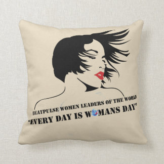 Every Day Is Woman's Day Cushion