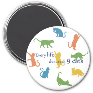 Every Life Deserves 9 Cats Funny Cat Quote 7.5 Cm Round Magnet
