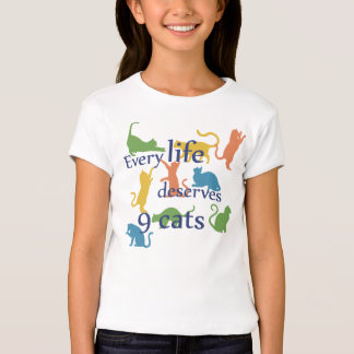 Every Life Deserves 9 Cats Funny Mixed-Up Saying T-Shirt
