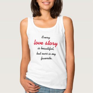 Every love story is beautiful singlet