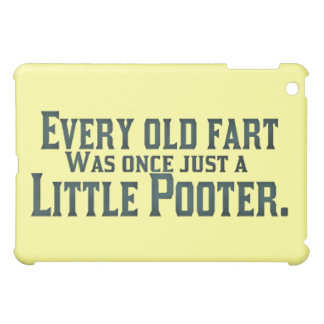Every Old Fart Was Once Just A Little Pooter Case For The iPad Mini