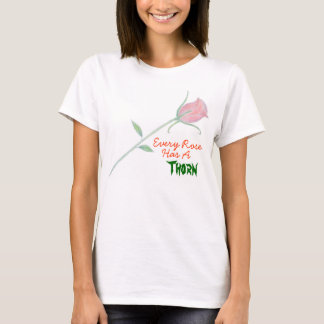Every Rose... T-Shirt