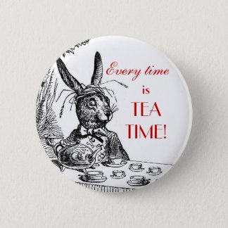 "'Every Time is Tea Time!"" ~Alice in Wonderland Pin"