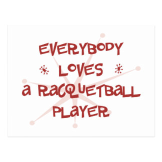 Everybody Loves A Racquetball Player Postcard