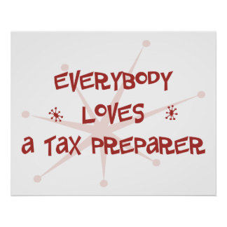 Everybody Loves A Tax Preparer Poster