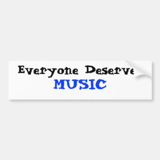 Everyone Deserves Music Bumper Sticker