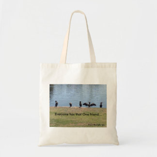 Everyone has that One Friend Tote Bag