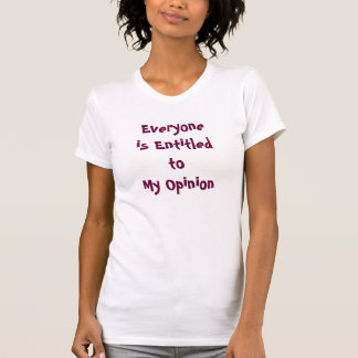 """Everyone is Entitled to My Opinion"" Women's Tank"