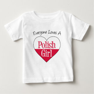 Everyone Loves Polish Girl Baby T-Shirt