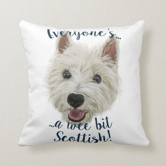 Everyone's A Wee Bit Scottish, Wee Westie Cushion