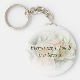 Everything I Touch is a Success key chain