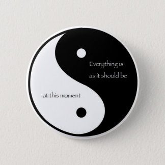 Everything Is As It Should Be at this moment 6 Cm Round Badge