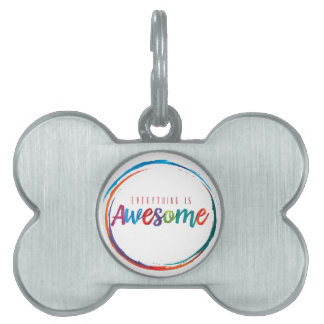 Everything is Awesome Pet Tags