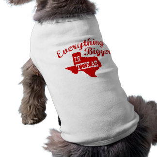 Everything's bigger in Texas State Shape Dog Shirt