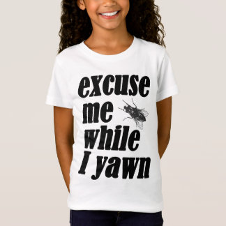 Excuse me while I yawn T-Shirt
