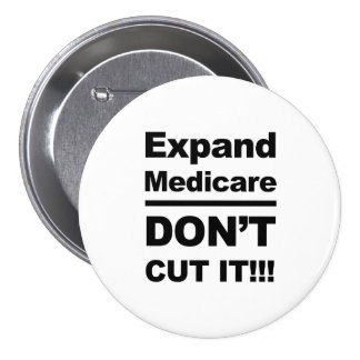 Expand Medicare -- Don't Cut It 7.5 Cm Round Badge
