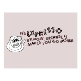 Expresso Makes You Faster Postcard