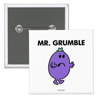 Extremely Unhappy Mr. Grumble 15 Cm Square Badge