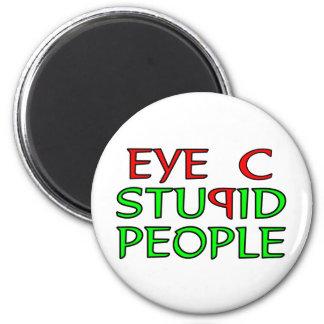 Eye C STUPID People 6 Cm Round Magnet