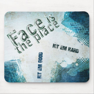 Face is the place! mouse pad