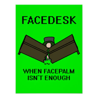 Facedesk Poster