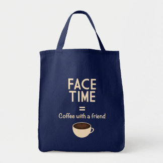 FaceTime = Coffee with a Friend Grocery Tote Bag