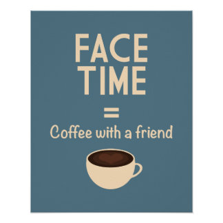 FaceTime = Coffee with a Friend Poster