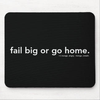 fail big or go home mouse pad