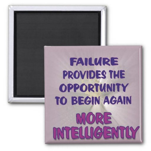 failure provides opportunity magnets
