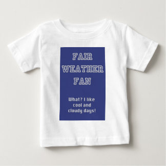 Fair Weather Fan products by TroubleShooter Baby T-Shirt