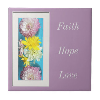 Faith, Hope,Love Tile