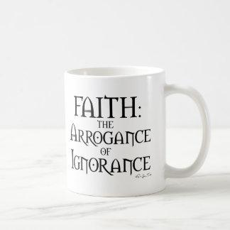Faith - The Arrogance of Ignorance Basic White Mug