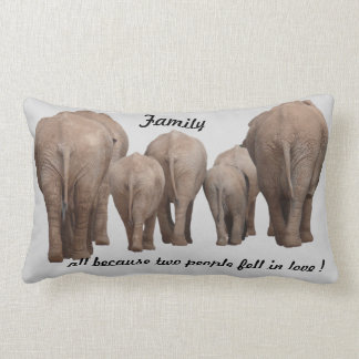FAmily  because 2 people fell in love Elephant Lumbar Cushion