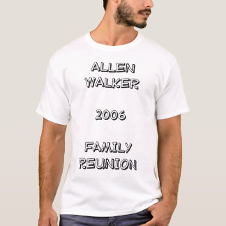 Family Reunion 2006 T-Shirt