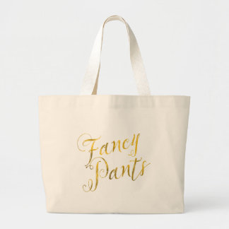 Fancy Pants Quote Faux Gold Foil Sparkle Design Large Tote Bag