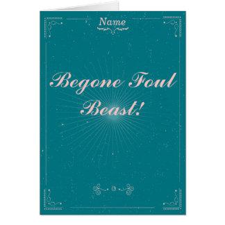 Farewell Card - Begone Foul Beast