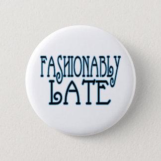 Fashionably Late 6 Cm Round Badge