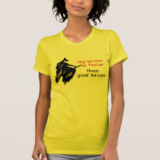 Faster broom t-shirt